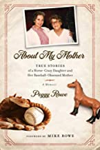 {(About My Mother by Peggy Rowe}