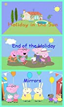 Storybook Collection: Holiday in the Sun, The End of the Holiday and Mirrors - Great Picture Book For Kids