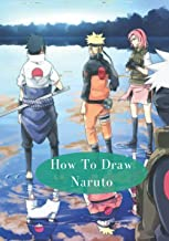 How To Draw Naruto: Naruto Drawing for Beginners (How to Draw Manga Characters)