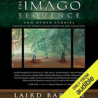 The Imago Sequence     And Other Stories              By:                                                                                                                                 Laird Barron                               Narrated by:                                                                                                                                 Ray Porter                      Length: 14 hrs and 9 mins     110 ratings     Overall 4.5