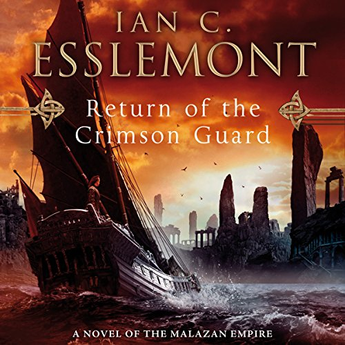 Return of the Crimson Guard     Novels of the Malazan Empire, Book 2              Written by:                                                                                                                                 Ian C. Esslemont                               Narrated by:                                                                                                                                 John Banks                      Length: 32 hrs and 8 mins     10 ratings     Overall 4.5