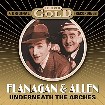 Forever Gold - Underneath The Arches (Remastered)