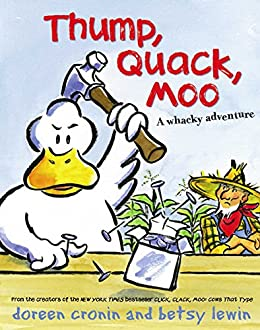 Thump, Quack, Moo: A Whacky Adventure - Kindle edition by Cronin, Doreen,  Lewin, Betsy. Children Kindle eBooks @ Amazon.com.