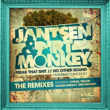 Freak That Shit / No Other Sound (The Remixes)