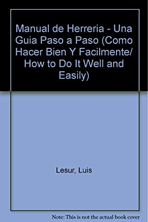 Manual de herreria/ Blacksmithing Guide (Como hacer bien y facilmente/ How to Do
