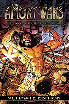 The Amory Wars  The Second Stage Turbine Blade  Ultimate Edition