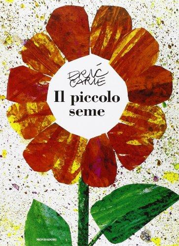 Il piccolo seme. Ediz. illustrata
