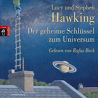 Der geheime Schlüssel zum Universum                   Autor:                                                                                                                                 Stephen Hawking,                                                                                        Lucy Hawking                               Sprecher:                                                                                                                                 Rufus Beck                      Spieldauer: 5 Std. und 9 Min.     292 Bewertungen     Gesamt 4,4