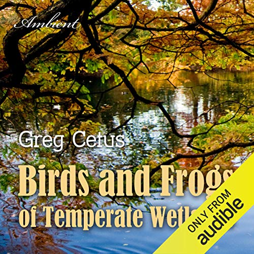 Birds and Frogs of Temperate Wetlands audiobook cover art