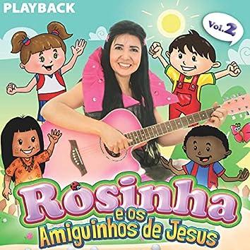 Rosinha e os Amiguinhos de Jesus, Vol. 02 (Playback)