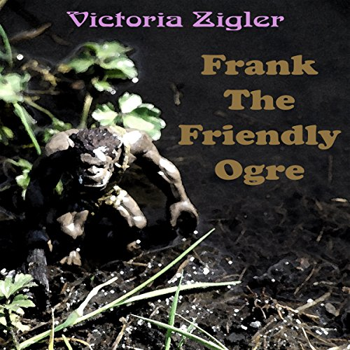 Frank the Friendly Ogre audiobook cover art
