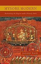Mysore Modern: Rethinking the Region under Princely Rule