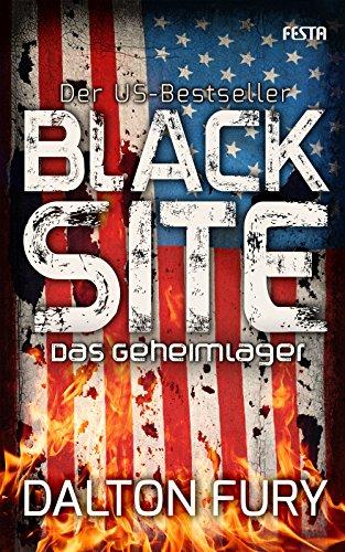 Black Site - Das Geheimlager: Der US-Bestseller (Kolt Raynor 1)