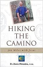 Hiking the Camino: 500 Miles with Jesus