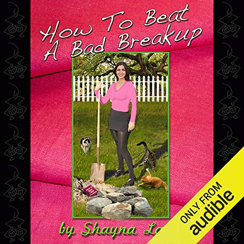How To Beat A Bad Breakup  By  cover art