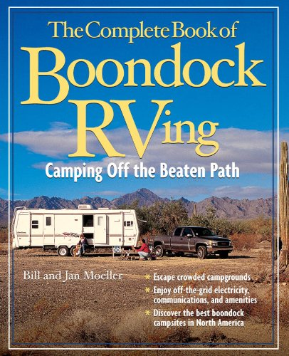 The Complete Book of Boondock RVing: Camping Off the Beaten Path (English Edition)