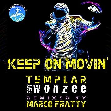 Keep on Movin' (radio Edit) [feat. Marco Fratty & Wonzee]