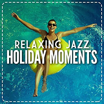 Relaxing Jazz Holiday Moments