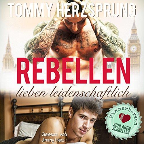 Rebellen lieben leidenschaftlich: Männerherzen schlagen schneller Titelbild