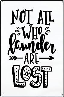 Graman Plaque en métal vintage avec inscription « Not All Who Launder Are Lost » - Décoration de buanderie imprimable - Ar...