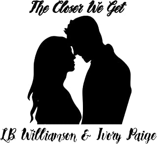 The Closer We Get (English Edition)