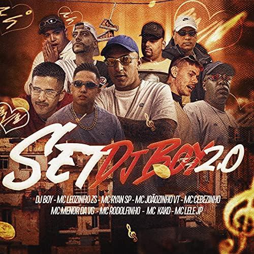 DJ Boy, MC Leozinho ZS, MC Joãozinho VT, Mc Kako, MC Ryan SP, MC Cebezinho, Mc Lele JP , Mc Rodolfinho & MC Menor da VG