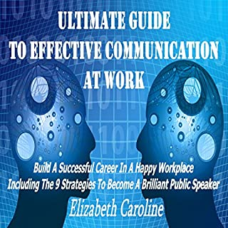 Ultimate Guide to Effective Communication at Work audiobook cover art
