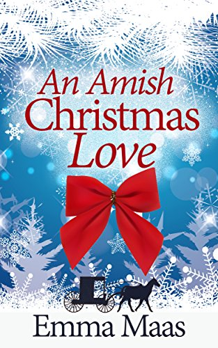 An Amish Christmas Love: A Heart-Warming Tale of Holiday Romance