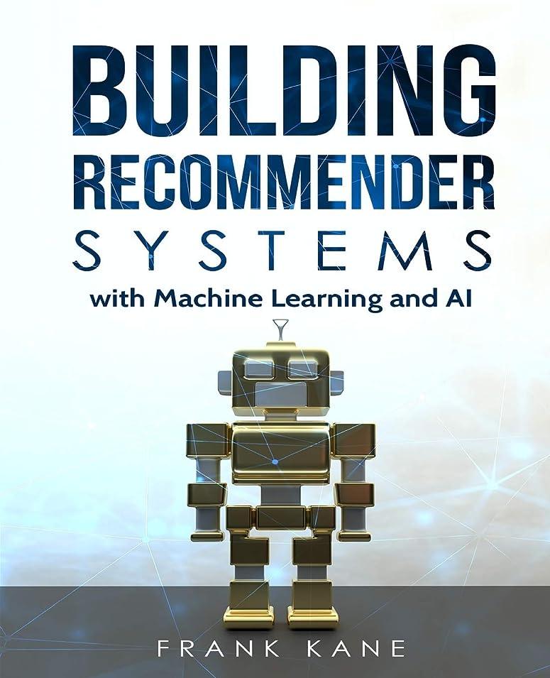 代数的スリップうがいBuilding Recommender Systems with Machine Learning and AI: Help people discover new products and content with deep learning, neural networks, and machine learning recommendations.