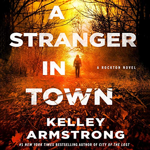 A Stranger in Town Audiobook By Kelley Armstrong cover art