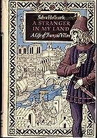 A Stranger in My Land: A Life of Francois Villon 0374372764 Book Cover