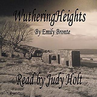 Wuthering Heights                   De :                                                                                                                                 Emily Bronte                               Lu par :                                                                                                                                 Judy Holt                      Durée : 13 h et 37 min     Pas de notations     Global 0,0