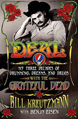 Deal: My Three Decades of Drumming, Dreams, and Drugs with the Grateful...