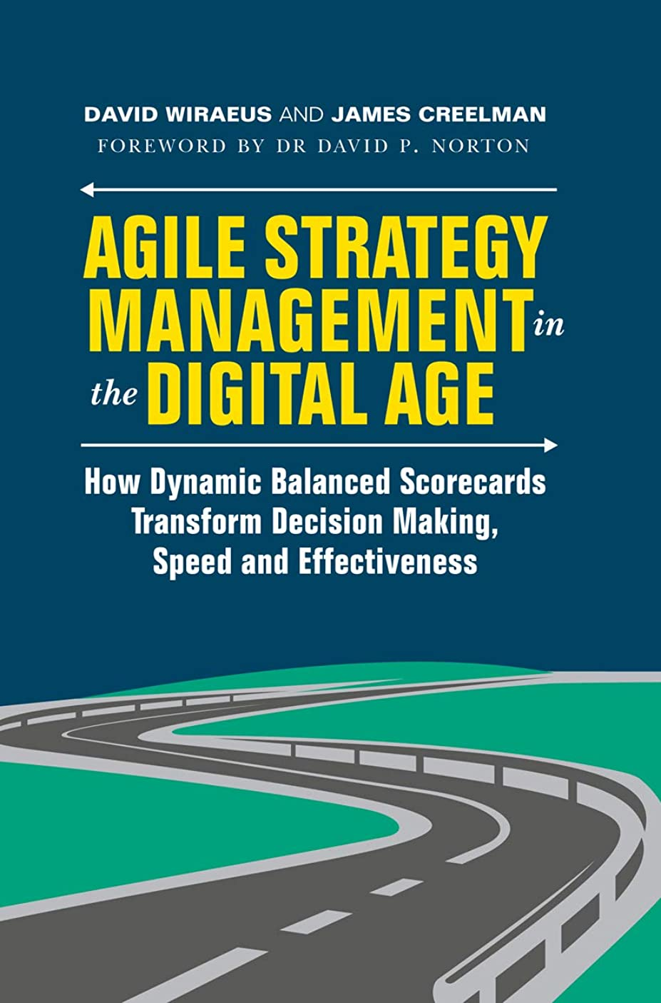 Agile Strategy Management in the Digital Age: How Dynamic Balanced Scorecards Transform Decision Making, Speed and Effectiveness (English Edition)