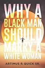 Why A Black Man Should Marry a White Women