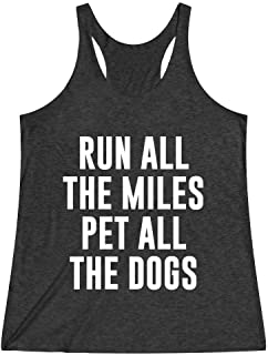 Women's Funny Running Marathon Workout Half Marthon Tank Top T Shirt Apparel Run All The Miles Pet All The Dogs