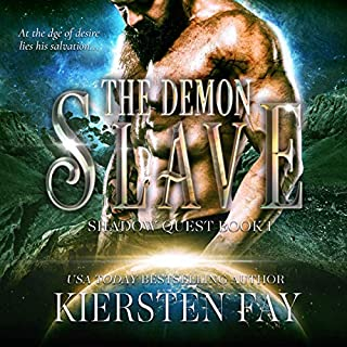 The Demon Slave: Paranormal Romance     Shadow Quest Series, Book 2              By:                                                                                                                                 Kiersten Fay                               Narrated by:                                                                                                                                 Henry Jones                      Length: 9 hrs and 11 mins     17 ratings     Overall 4.6