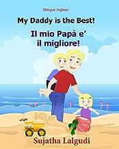 Bilingue Inglese: My Daddy is the best: Libro illustrato per bambini, inglese-italiano, italiano-inglese (Edizione bilingue), Bilingue con testo ... e Inglese libri per bambini) (Volume 7)