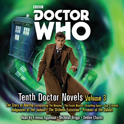 Doctor Who: Tenth Doctor Novels Volume 3     10th Doctor Novels              By:                                                                                                                                 Dan Abnett,                                                                                        Colin Brake,                                                                                        Simon Guerrier,                   and others                          Narrated by:                                                                                                                                 Debbie Chazen,                                                                                        Nicholas Briggs,                                                                                        Freema Agyeman                      Length: 23 hrs and 16 mins     39 ratings     Overall 4.7