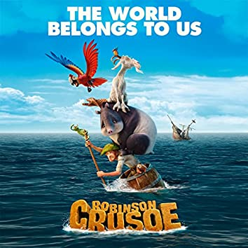 "The World Belongs To Us (Bande originale du film ""Robinson Crusoé"")"