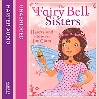 The Fairy Bell Sisters: Hearts and Flowers for Clara                   By:                                                                                                                                 Margaret McNamara                               Narrated by:                                                                                                                                 Jane Collingwood                      Length: 1 hr and 21 mins     1 rating     Overall 5.0