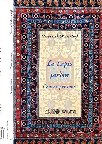 Le tapis jardin: Contes persans