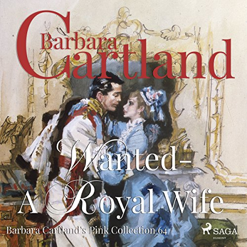 Wanted - A Royal Wife (Barbara Cartland's Pink Collection 64) Titelbild