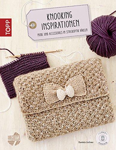 Knooking Inspirationen: Mode und...