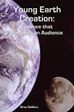Young Earth Creation: Evidence that Demands an Audience