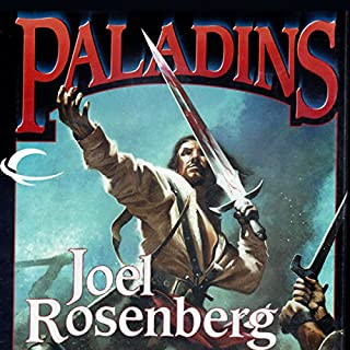 Paladins                   By:                                                                                                                                 Joel Rosenberg                               Narrated by:                                                                                                                                 Alex Hyde-White                      Length: 18 hrs and 30 mins     10 ratings     Overall 3.2