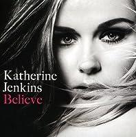 Believe (Platinum ed) by Katherine Jenkins