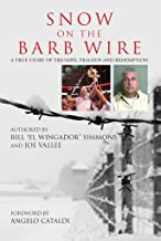 Snow On The Barb Wire: A True Story Of Triumph, Tragedy And Redemption