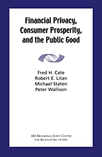 Financial Privacy, Consumer Prosperity, and the Public Good