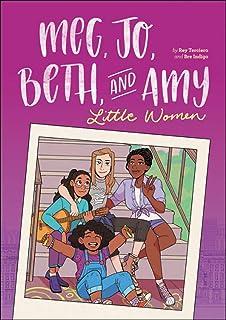 Meg, Jo, Beth, and Amy: A Graphic Novel: A Modern Retelling of Little Women
